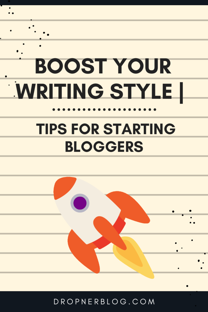 Boost Your Writing Style _ Tips For Starting Bloggers